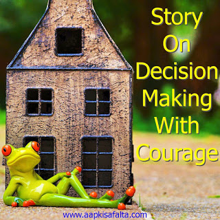 how to face problems with courage by good decision making, aapki safalta